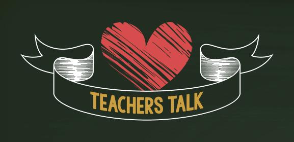 Teachers Talk